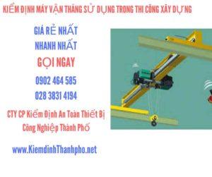 Hình ảnh kiểm định máy vận thăng sử dụng trong thi công xây dựng